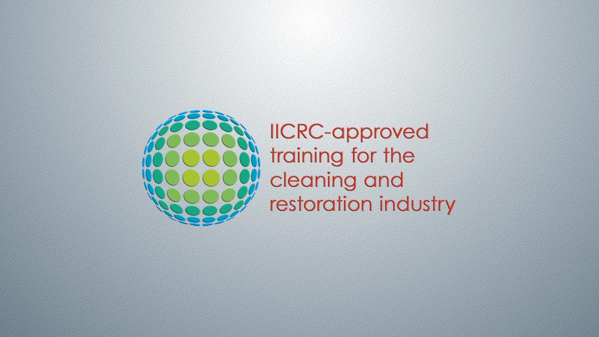 IICRC-approved training for the cleaning and restoration industry