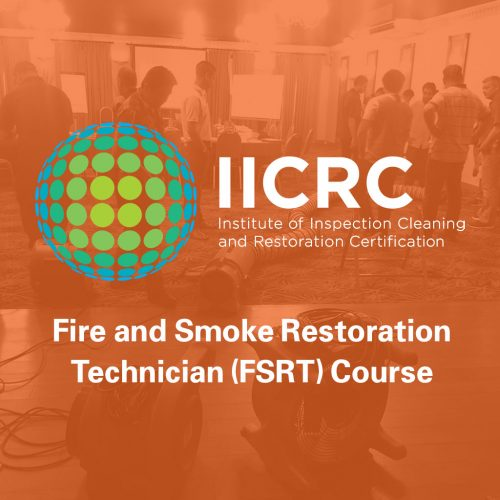 IICRC Fire and Smoke Restoration Technician (FSRT) Course