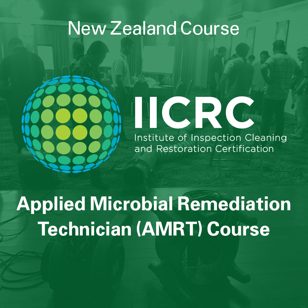 IICRC Applied Microbial Remediation Technician (AMRT) Course - New Zealand Course