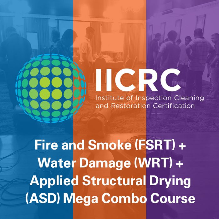IICRC Fire and Smoke Restoration Technician (FSRT) + Water Damage Restoration Technician (WRT) + Applied Structural Drying (ASD) Mega Combo Course