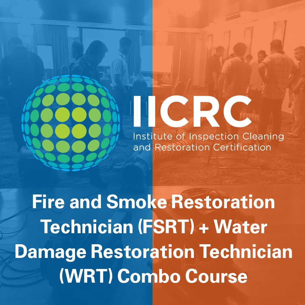IICRC Fire and Smoke Restoration Technician (FSRT) + Water Damage Restoration Technician (WRT) Combo Course
