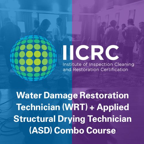 IICRC Water Damage Restoration Technician (WRT) + Applied Structural Drying (ASD) Combo Course