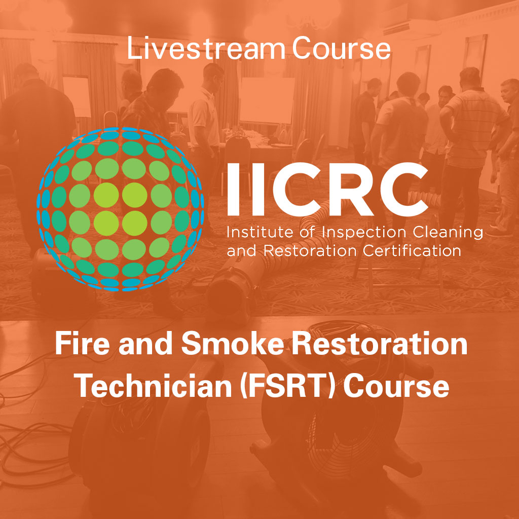 IICRC Fire and Smoke Restoration Technician (FSRT) Course - Livestream Course