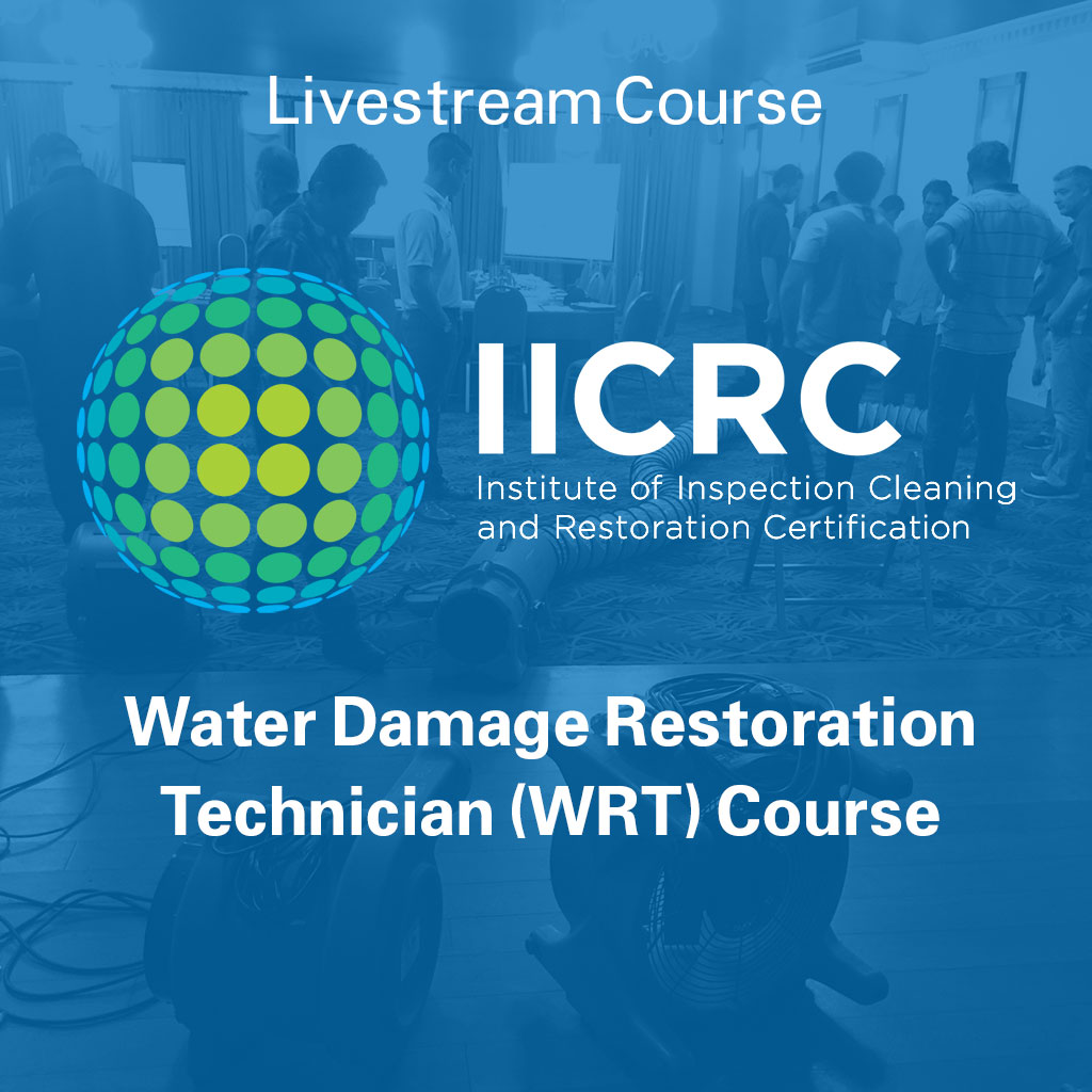 IICRC Water Damage Restoration Technician (WRT) Course - Livestream Course